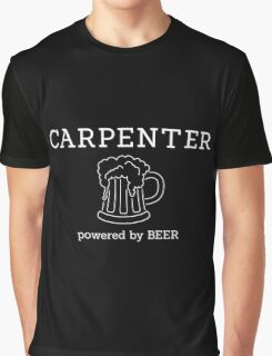 Carpenter - powered by beer Graphic T-Shirt