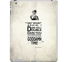 Say What Again I Dare You iPad Case/Skin