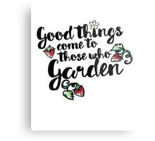 Good things come to those who garden Metal Print