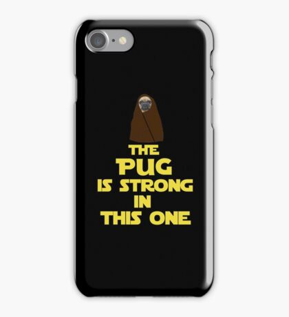The pug is strong in this one - Star Wars Parody iPhone Case/Skin