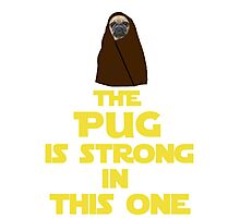 The pug is strong in this one - Star Wars Parody Photographic Print