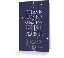 I Have Loved The Stars Greeting Card