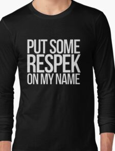 Put some respek on my name - version 2 - white T-Shirt