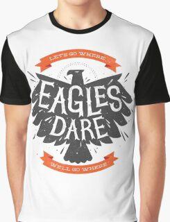 Where Eagles Dare Graphic T-Shirt