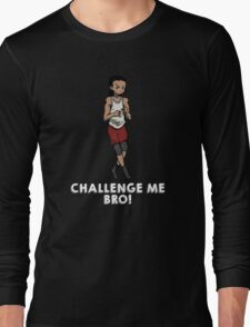 The Running Man Challenge - Challenge me Bro! Long Sleeve T-Shirt