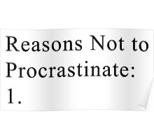 Reasons Not to Procrastinate Poster
