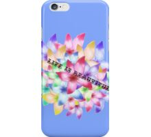 Beautiful Life iPhone Case/Skin