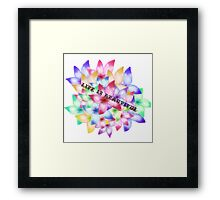 Beautiful Life Framed Print