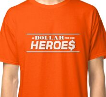 A Dollar for our Heroes Classic T-Shirt