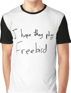 I Hope They Play Freebird -Black Graphic T-Shirt