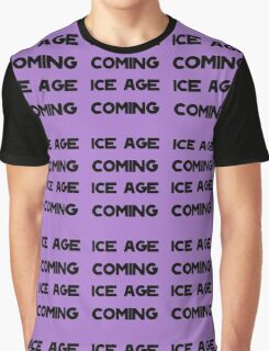 Ice Age Coming -Black Graphic T-Shirt