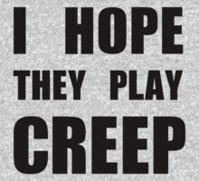 I hope they play CREEP- Black One Piece - Long Sleeve