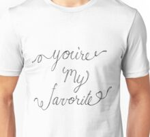 You're My Favorite Unisex T-Shirt