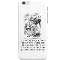 If everybody minded their own business iPhone Case/Skin