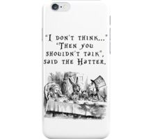 I don't think... iPhone Case/Skin