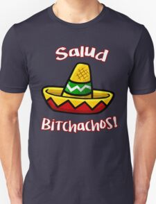 Salud Bitchachos Unisex T-Shirt