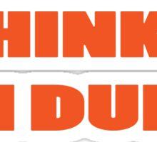 Dumb Stupid Simple Funny Cool Orange Tetx Sticker