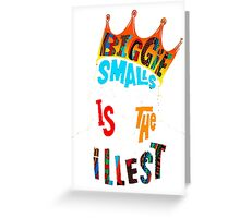 biggie smals is the illest Greeting Card