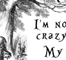 I'm not crazy Sticker