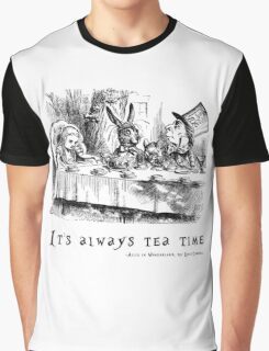 It's always tea time. Graphic T-Shirt