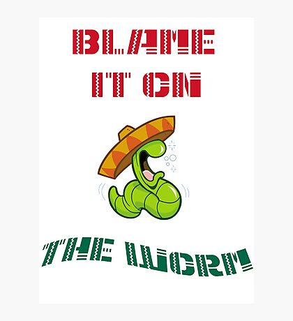 Blame It On The Worm Photographic Print