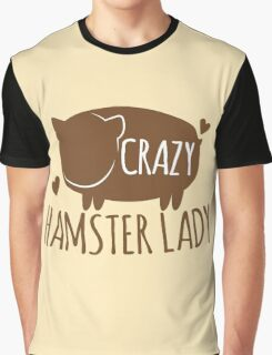 Crazy Hamster lady Graphic T-Shirt