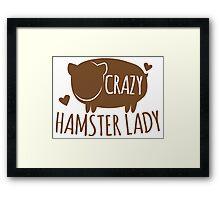 Crazy Hamster lady Framed Print