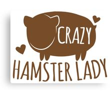 Crazy Hamster lady Canvas Print