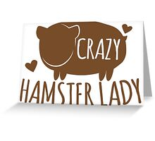 Crazy Hamster lady Greeting Card