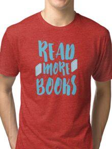 READ MORE BOOKS Tri-blend T-Shirt
