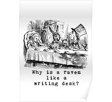 Why is a raven like a writing desk? Poster