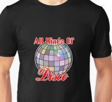 All Kinds Of Disco Unisex T-Shirt