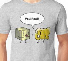 You Fool! Unisex T-Shirt