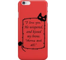 Thorns and All iPhone Case/Skin