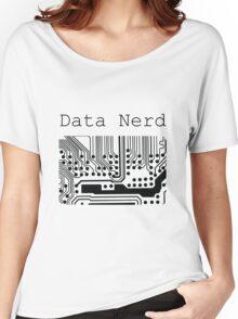 Data Nerd - Geek Design Women's Relaxed Fit T-Shirt