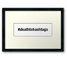 #deathtohashtags Framed Print
