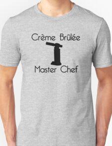 Crème Brûlée Master Chef Unisex T-Shirt