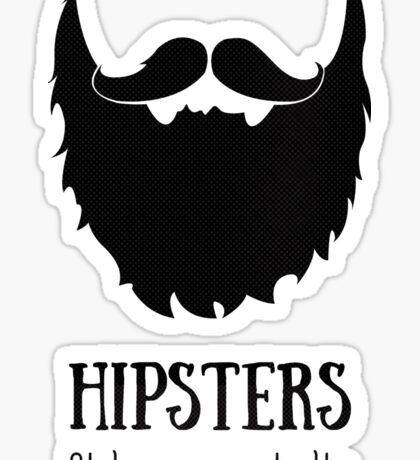 Hipsters - style over practicality Sticker