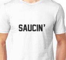 Saucin'  Unisex T-Shirt
