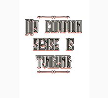 My common sense is tingling Unisex T-Shirt