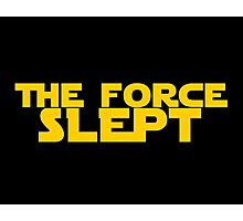 "The force awakens ""The Force Slept"" Star wars satire! Photographic Print"