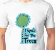 I Speak For The Trees Unisex T-Shirt