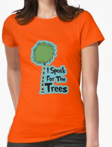 I Speak For The Trees Womens Fitted T-Shirt