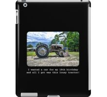 I Wanted A Car For My 18th Birthday... iPad Case/Skin
