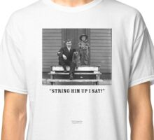 String Him Up I Say Classic T-Shirt