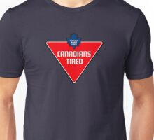 Canadians Tired Unisex T-Shirt