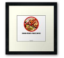 No To Food Porn Framed Print