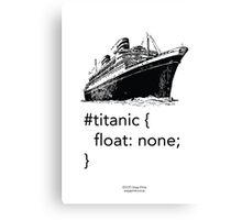 Geek Tee - CSS Jokes - Titanic Canvas Print