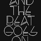 And The Beat Goes On (Black Version) by TheLoveShop