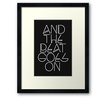 And The Beat Goes On (Black Version) Framed Print
